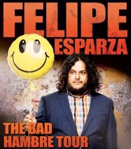 Felipe Esparza: The Bad Hambre Tour